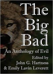 James Tuck, Bobby Nash, Eden Royce, Emily Leverett John Hartness - The Big Bad: an Anthology of Evil