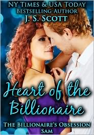 J. S. Scott - HEART OF THE BILLIONAIRE: (The Billionaire's Obsession ~ Sam)