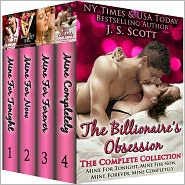 J. S. Scott - The Billionaire's Obsession: The Complete Collection Boxed Set (Mine For Tonight, Mine For Now, Mine Forever, Mine Completely)
