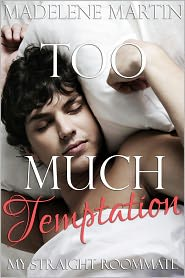 Madelene Martin - Too Much Temptation: My Straight Roommate