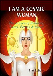 The Abbotts - I am a Cosmic Woman!: The women of Bellatrix, Taxos, Pentax & more!