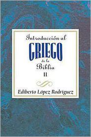 Association for Hispanic Theological Education - Introducción al griego de la Biblia vol 2 AETH