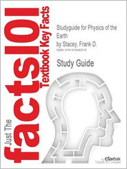 Studyguide for Physics of the Earth by Stacey, Frank D