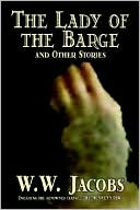 The Lady Of The Barge And Other Stories (Hardcover) ~ W. W. Jaco... Cover Art