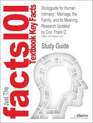 Studyguide for Human Intimacy: Marriage, the Family, and Its