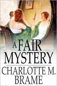 Charlotte M. Brame - A Fair Mystery