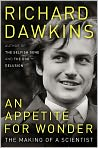 Book Cover Image. Title: An Appetite for Wonder:  The Making of a Scientist, Author: Richard Dawkins,�Richard Dawkins