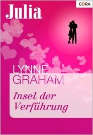 Lynne Graham - Insel der Verführung