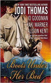 Jo Goodman, Jodi Thomas, Kaki Warner  Alison Kent - Boots Under Her Bed