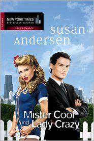 Susan Andersen - Mister Cool und Lady Crazy