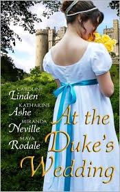 Maya Rodale, Caroline Linden, Katharine Ashe Miranda Neville - At The Duke's Wedding (A romance anthology)
