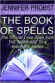 Jennifer Probst - The Book of Spells: The Official Love Spell from The Marriage to a Billionaire Series
