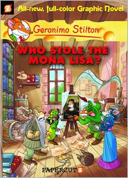 Geronimo Stilton - Who Stole the Mona Lisa? (Geronimo Stilton Graphic Novels Series #6)