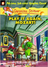 Geronimo Stilton - Play It Again, Mozart! (Geronimo Stilton Graphic Novels Series #8)