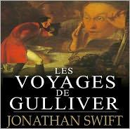 Jonathan Swift - Les Voyages de Gulliver: L'histoire des enfants à succès (illustré)