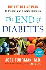The End of Diabetes - Joel Fuhrman, M.D. - Hardcover
