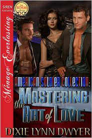 Dixie Lynn Dwyer - The American Soldier Collection 2: Mastering the Art of Love