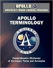 Progressive Management - Apollo and America's Moon Landing Program: Apollo Terminology - Comprehensive Dictionary of Aerospace Terms and Acronyms