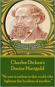 Charles Dickens - Doctor Marigold, By Charles Dickens