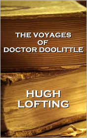 Hugh Lofting - Hugh Lofting - The Voyages Of Doctor Doolittle