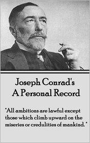 Joseph Conrad - Joseph Conrad  A Personal Record