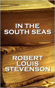 Stevenson, R. L. - Robert Louis Stevenson - In The South Seas