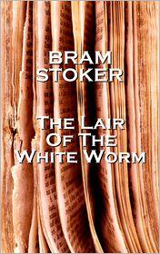 Bram Stoker - Stoker's The Lair of the White Worm