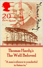 Thomas Hardy - The Well Beloved, By Thomas Hardy