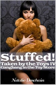 Natalie Deschain - Stuffed! Taken by the Toys IV- Gangbang in the Toy Store (Paranormal Holiday Gangbang)