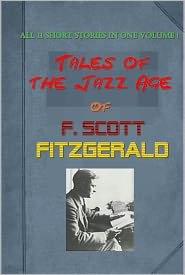 Francis Scott Fitzgerald - Tales of the Jazz Age by F. Scott Fitzgerald - The Diamond as Big as the Ritz, The Curious Case of Benjamin Button, Tarquin of C