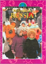 Welcome to Russia (Welcome to My Country Series)