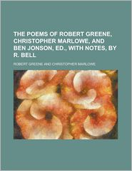 The Poems of Robert Greene, Christopher Marlowe, and Ben