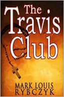The Travis Club by Mark Louis Rybczyk: Book Cover