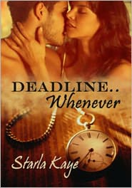 Starla Kaye - Deadline....Whenever