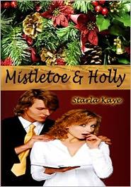 Starla Kaye - Mistletoe and Holly