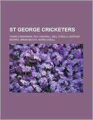St George Cricketers: Donald Bradman, Ray Lindwall, Bill O'