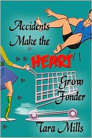 Tara Mills - Accidents Make the Heart Grow Fonder
