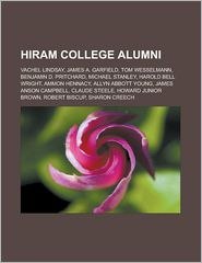 Hiram College Alumni: Vachel Lindsay, James A. Garfield, Tom