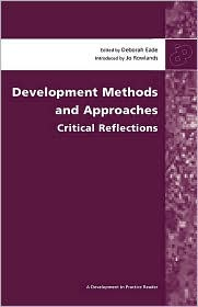 Development Methods and Approaches: Critical Reflections