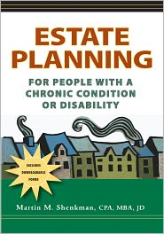 CPA, MBA, JD, Martin Shenkman  Martin M. Shenkman - Estate Planning for People with a Chronic Condition or Disability