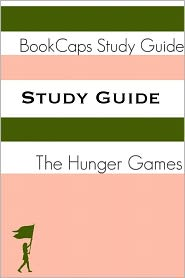 BookCaps - Study Guide: The Hunger Games - Book One (A BookCaps Study Guide)