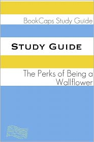 BookCaps - Study Guide: The Perks of Being a Wallflower (A BookCaps Study Guide)