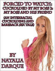 Natalia Darque - Forced to Watch: Cuckolded by my Boss 2 - My Boss and his Friend