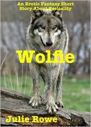 Julie Rowe - Wolfie (Bestiality Erotica)