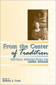 From the Center of Tradition: Critical Perspectives on Linda Hogan