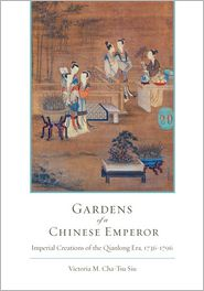 Victoria M. Siu - Gardens of a Chinese Emperor