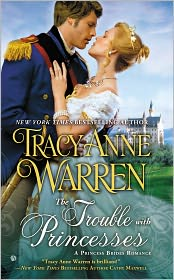 Tracy Anne Warren - The Trouble With Princesses
