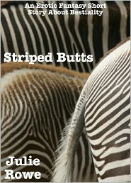 Julie Rowe - Striped Butts (A Bestiality Story)