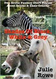 Julie Rowe - Shades Of Black, White & Grey (Bestiality Erotica)