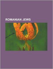 Romanian Jews: Elie Wiesel, Tristan Tzara, Solomon Schechter